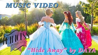 "Princess Perplexity - Season 2 - Music Video - ""Hide Away"" by Daya"