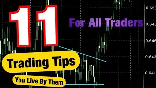 11 TRADING TIPS TO BE SUCCESSFUL.. All Traders SHOULD Live By