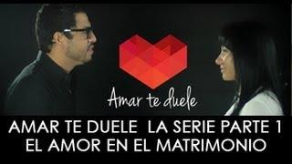 Video Amar te duele La Serie Parte 1 / El verdadero Amor en Matrimonio download MP3, 3GP, MP4, WEBM, AVI, FLV Januari 2018