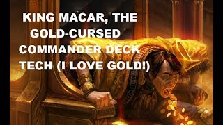 King Macar, The Gold-Cursed Commander Deck Tech