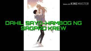 Dahil Sayo-Hambog ng Sagpro Krew (Lyrics)