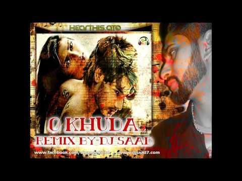 Dj Saad Remix : O Khuda Love Mix ( HERO )