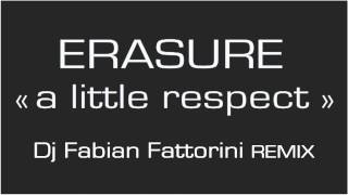 Erasure - A Little Respect (Fabian Fattorini remix) [v2]