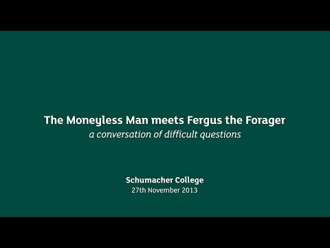Earth Talk: The Moneyless Man meets Fergus the Forager