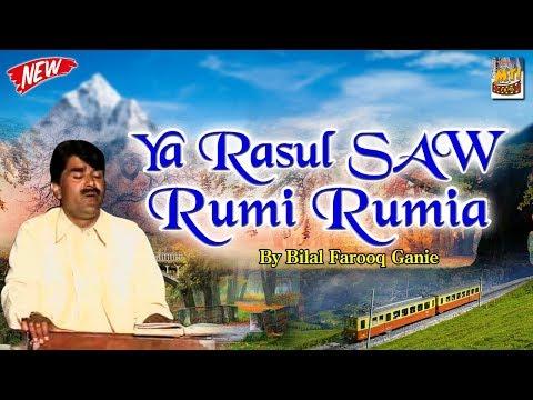 Ya Rasul  Saw  Rumi Rumia By Bilal Farooq Ganie