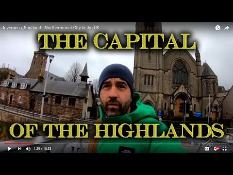 Inverness, Scotland - Northernmost City in the UK