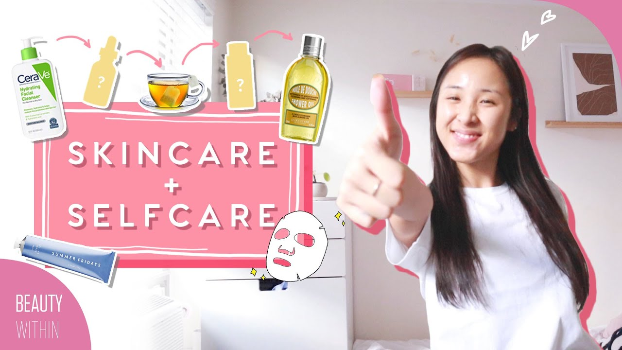 6 Tips for Healthy Skin  + Self Care Routine for ALL Skin Types