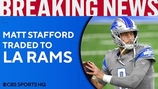 BREAKING: Matthew Stafford traded to Rams, Jared Goff to Lions | CBS Sports HQ
