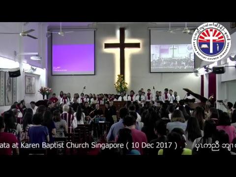 10/12/2017 CANTATA SERVICE KAREN BAPTIST CHURCH SINGAPORE (811 UPPER SERANGOON ROAD)