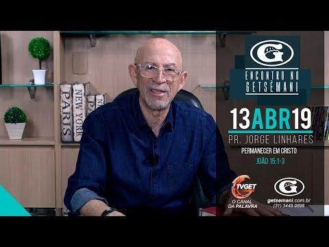 Jorge Linhares - Permanecendo em Cristo - 13/04/2019