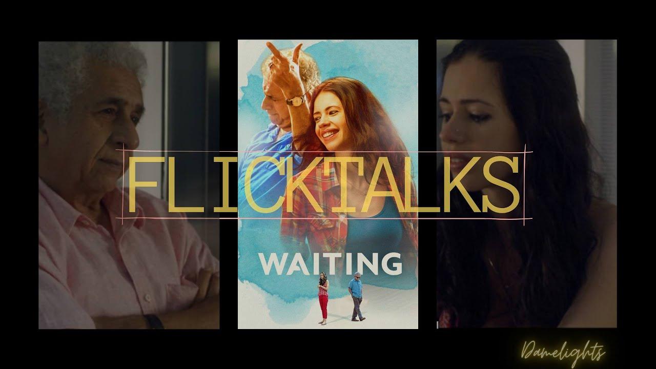 Download Waiting - 2015 | Naseerudin Shah, Kalki Menon, directed by Anu Menon | A story on love, loss & life