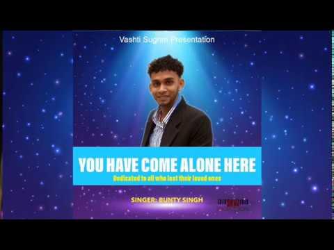 Aaye Bhi Akela Bunty Singh (You Come Alone Here) (2019 Guyana Chutney)