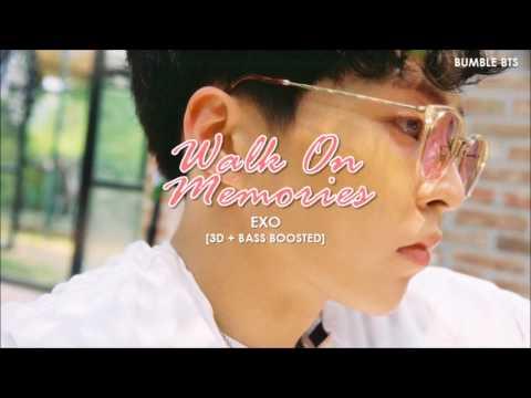 [3D+BASS BOOSTED] EXO (엑소) - WALK ON MEMORIES (기억을 걷는 밤) | bumble.bts