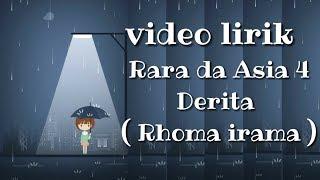 VIDEO LIRIK    DERITA (RHOMA IRAMA)   RARA DA ASIA 4 TOP 4