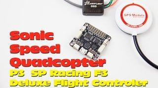 Sonic Speed Quadcopter! Part 3: SP Racing F3 Deluxe Flight Controller