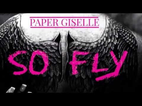 So Fly- Paper Giselle