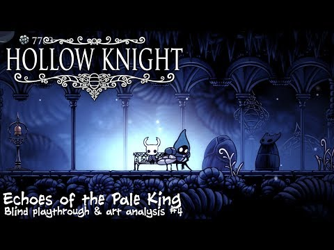 Echoes of the Pale King || Hollow Knight blind run/art analysis #4