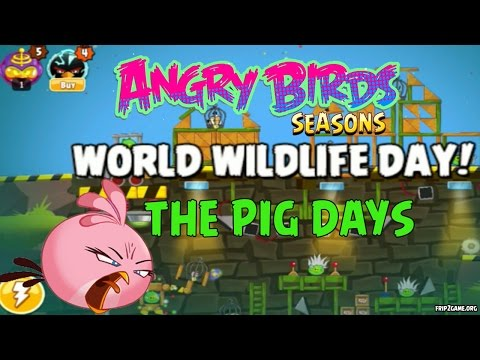 Angry Birds Seasons - The Pig Days World Wildlife Day!