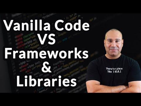 Vanilla Code vs Frameworks & Libraries