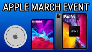 Apple March Event Leaked - M1 iPad Pro, iPad Mini, AirTags and MORE