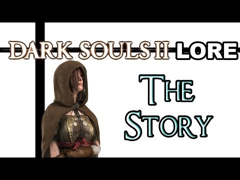 Dark Souls 2 Lore - The Story