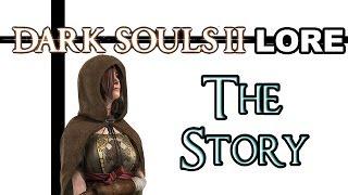 Dark Souls 2 Lore - The Story