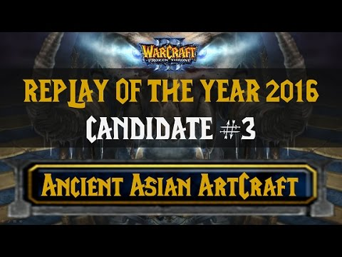Replay of the Year 2016 Candidate #3: Ancient Asian ArtCraft | Infi vs. Moon | Yuwan Cup Final