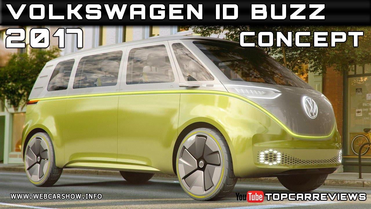 2017 Volkswagen Id Buzz Concept Review Rendered Price Specs Release Date