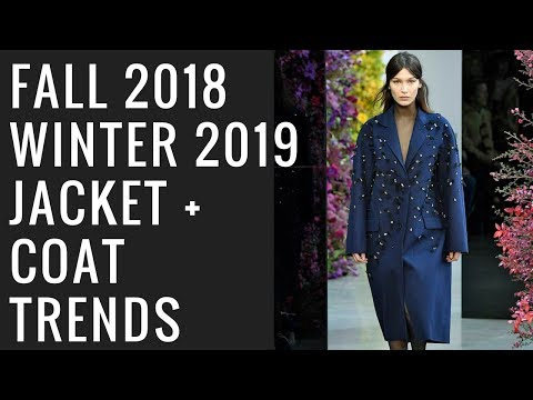 Fall 2018 Winter 2019 Jackets and Coats Trend Report
