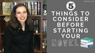 5 Things to Consider Before Starting Your Novel