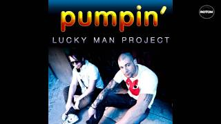Lucky Man Project - Pumpin' thumbnail