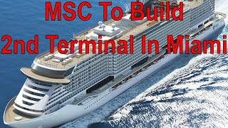 MSC To Build 2nd New Terminal In Port Of Miami for Oct 2022 Opening