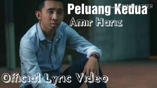 Download lagu Peluang Kedua - Amir Hariz (Official Lyric Video)