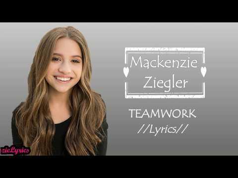 Mackenzie Ziegler - Teamwork //Lyrics// | KenzieLyrics