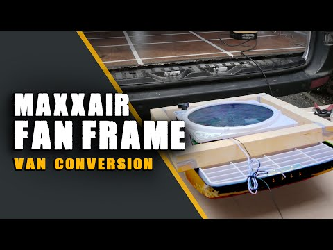 Maxxair Fan Frame - Installation Part 1 | Sprinter/Crafter Van Conversion