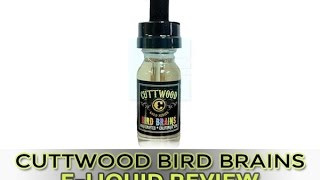 Cuttwood Bird Brains E-Liquid Review