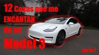 12 Cosas que me ENCANTAN de mi Tesla Model 3 Parte 1