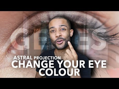 How To Change Your Eye Color to Blue (with Astral Projection)