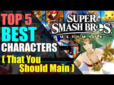 Top 5 BEST Characters (That You Should Main) | Super Smash Bros. Ultimate