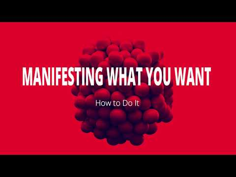 Manifest What You Want In Life | How to Get EXACTLY what You Want | Part 4