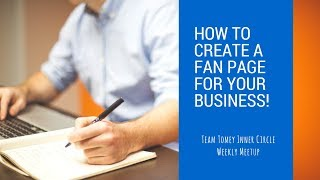 Team Tomey Inner Circle Weekly Meetup - How To Create A Facebook Fan Page For Your Business