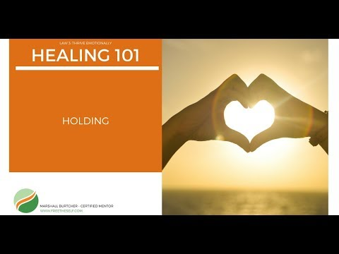 Law Three: Thrive Emotionally - Holding Practice