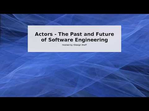 Actors - The Past and Future of Software Engineering