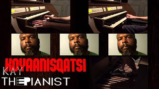 KOYAANISQATSI (Organ - Deep Bass voice) multitrack feat Eric Hollaway