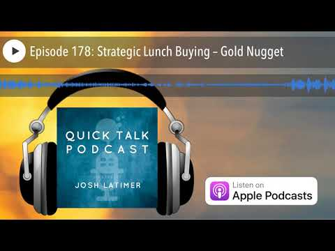 Episode 178: Strategic Lunch Buying – Gold Nugget