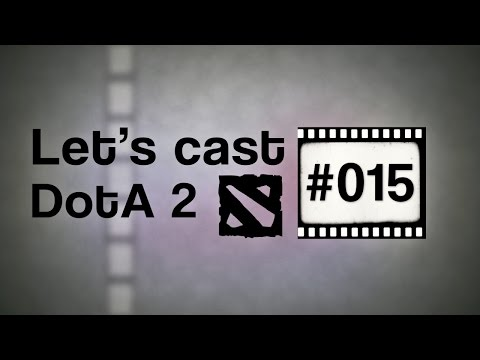 Let's Cast DotA2 #015: You Mom Give Skype Vs. Dendroid's Power [HD][Deutsch]