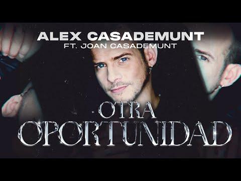"""""""Otra Oportunidad"""" Alex Casademunt ft. Joan Casademunt"""