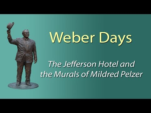 Weber Days: The Jefferson Hotel and the Murals of Mildred Pelzer