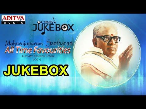 Maharajapuram Santhanam All Time Favourites Vol 1 Jukebox II Classical Songs
