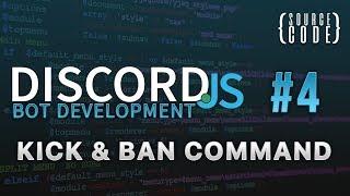 Discord.js Bot Development - Kick and Ban Command - Episode 4